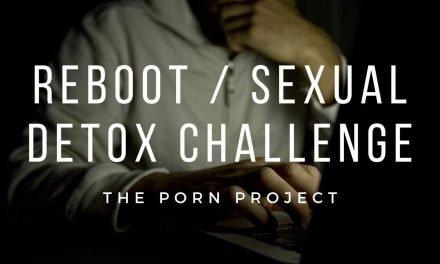 The Porn Project: Reboot Challenge | Sexual Detox challenge