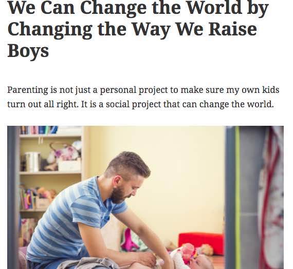 We Can Change the World by Changing the Way We Raise Boys
