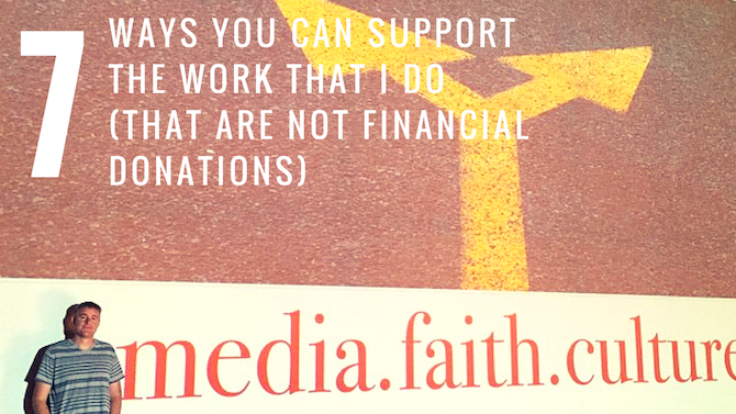 7 ways you can support the work I do  (that are not financial donations)