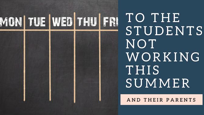 To students NOT working this summer… and their parents