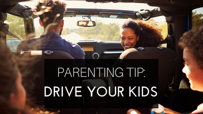 Parenting Tip: When asked if you can drive anywhere … say yes!