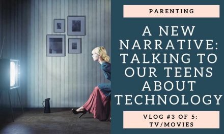 A New Narrative: Talking to your teens about TV/Movies: Vlog 3 of 5