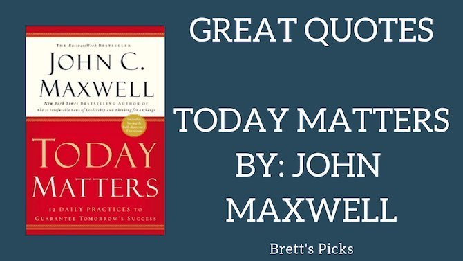 Today Matters – John Maxwell | Favourite Quotes | Book Suggestions