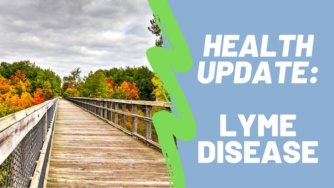 Health Update: New Diagnosis … Lyme Disease.