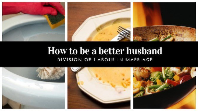 How to be a better husband: Division of labour in marriage