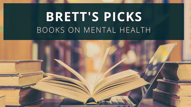 Brett's Picks  – Mental Health Books