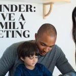 Reminder: Family Meeting Time