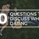 90 Questions to discuss when dating