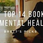 My top 14 mental health books | Brett's Picks