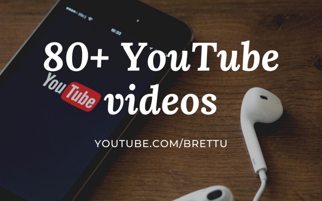 80+ YouTube videos