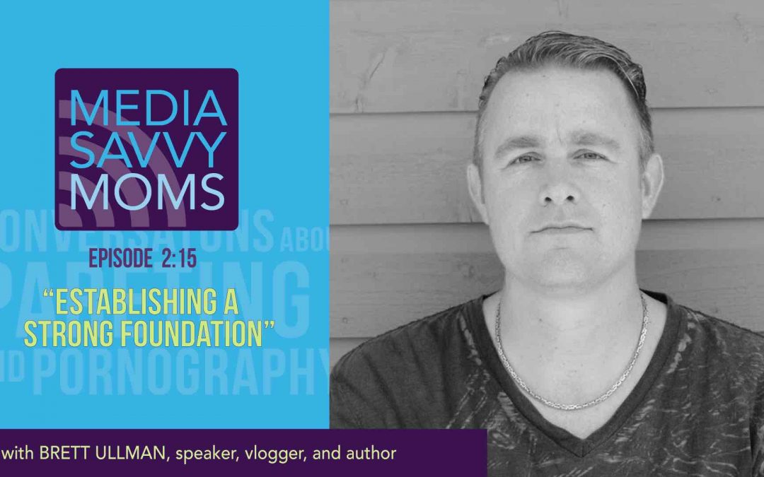 Media Savvy Moms: ESTABLISHING A STRONG FOUNDATION (my interview)