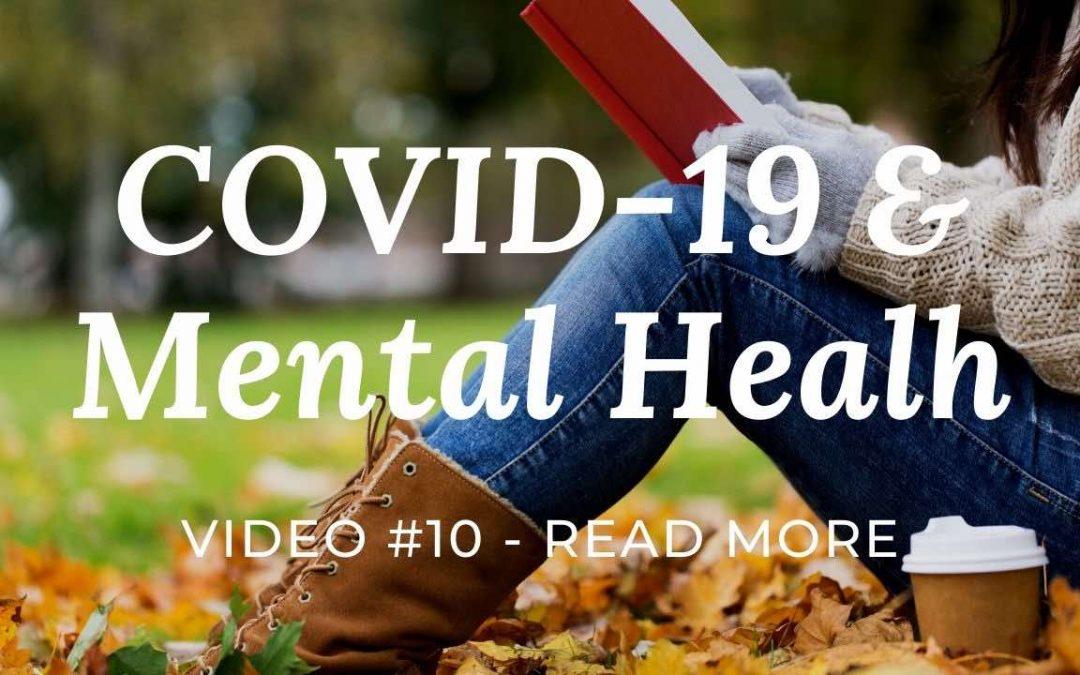 COVID-19 & Mental Health: Video #10 – Read More