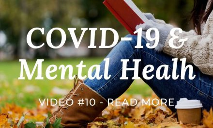 COVID-19 & Mental Health: Video #10 – Read More