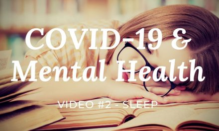 COVID-19 & Mental Health: Video #2 – Sleep