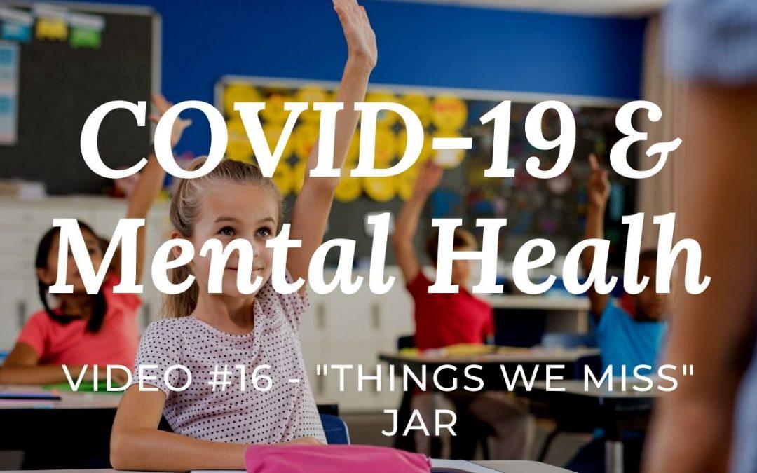 """COVID-19 & Mental Health: Video #16 – """"things we miss"""" jar"""