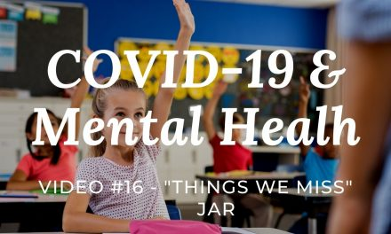 COVID-19 & Mental Health: Video #16 – things we miss jar | PArenting tip