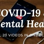 All 20 videos in one blog – COVID-19 and better Mental Health