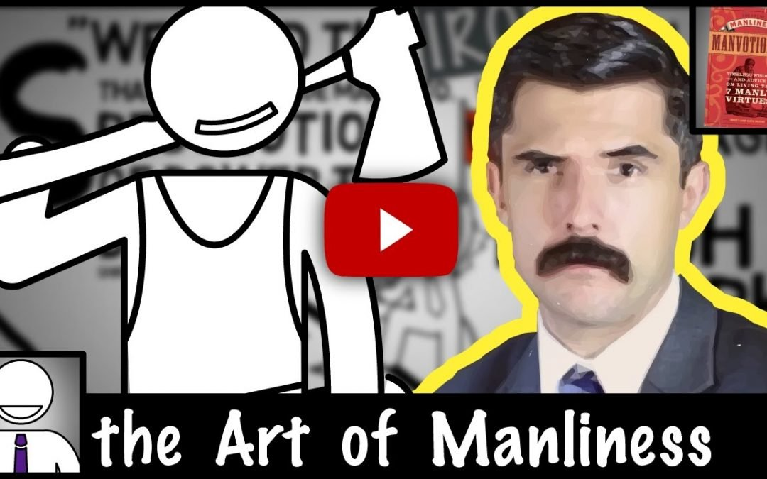 How to Be a Better Man – Timeless Wisdom & Advice – Art of Manliness Manvotionals Book Summary