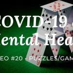 COVID-19 & Mental Health: Video #20 – Puzzles/Games