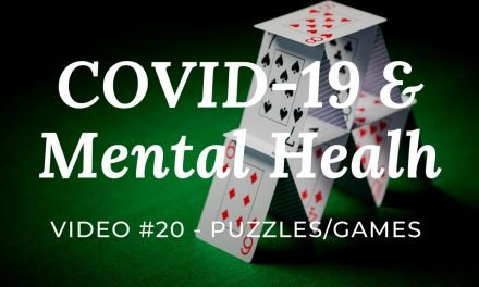 Mental Health and Covid: Video #20 – Puzzles/Games