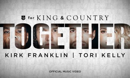 for KING & COUNTRY – TOGETHER (feat. Kirk Franklin & Tori Kelly)