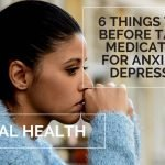 MENTAL HEALTH | 6 THINGS TO DO BEFORE TAKING MEDICATIONS FOR ANXIETY & DEPRESSION