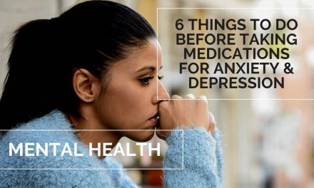 MENTAL HEALTH | 6 THINGS TO DO BEFORE TAKING MEDICATION FOR ANXIETY and DEPRESSION
