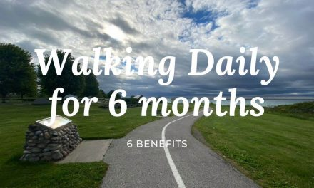 Walking Daily for 6 months – 5 benefits