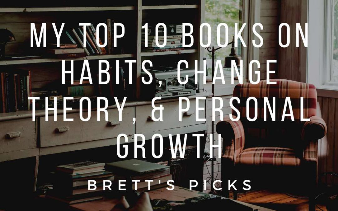 My top 10 books on habits, change theory, and personal growth