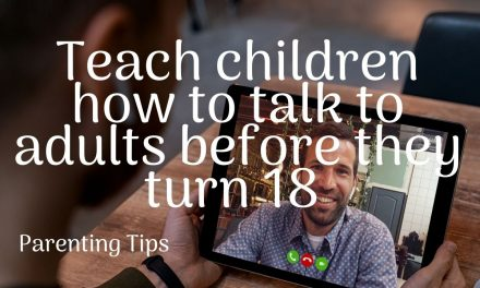 You should teach children how to talk to adults before they turn 18 | Parenting Tips