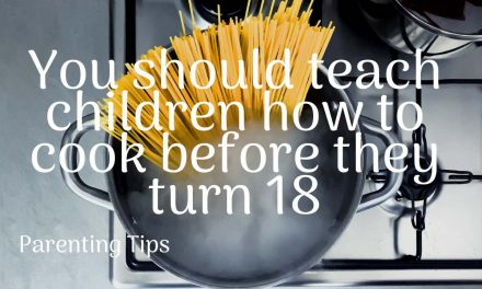 You should teach children how to cook before they turn 18 | Parenting Tip