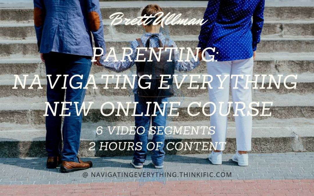 New Online Video Course: Parenting: Navigating Everything