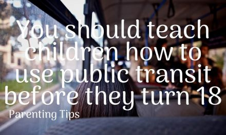 You should teach children how to use public transit before they turn 18