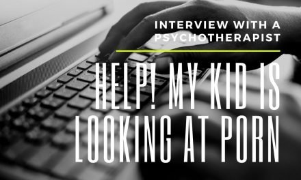 Help! My kid is watching porn | interview with a psychotherapist