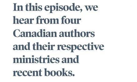 Canadian Church Leaders Podcast: Canadian Authors