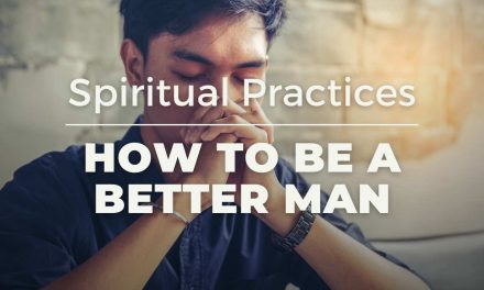HOW TO BE A BETTER MAN: Spiritual HEALTH