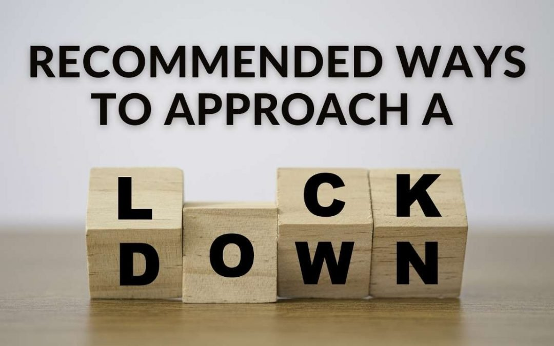 Recommended ways to approach a lockdown
