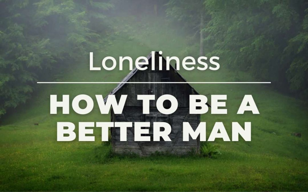 Men and the epidemic of Loneliness