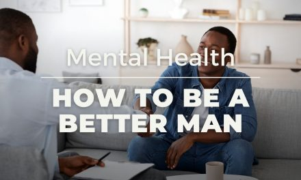 How to be a better man: Mental health
