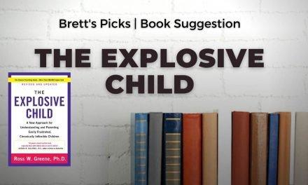 Ross Greene: The Explosive Child | Brett's Picks | book recommendations