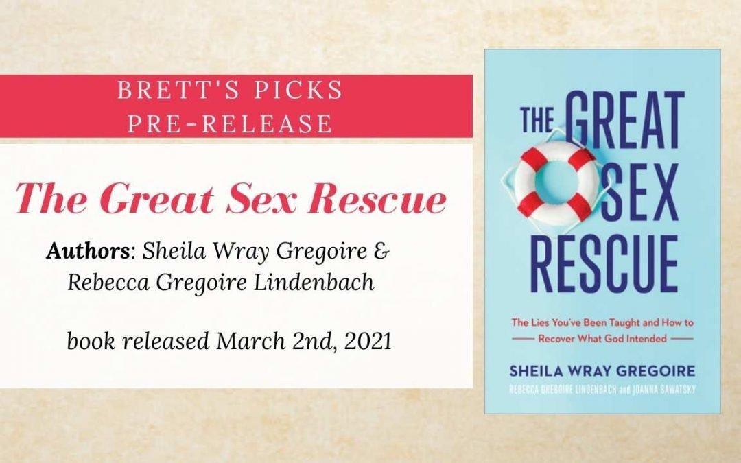 Brett's Picks – The Great Sex Rescue – pre-order