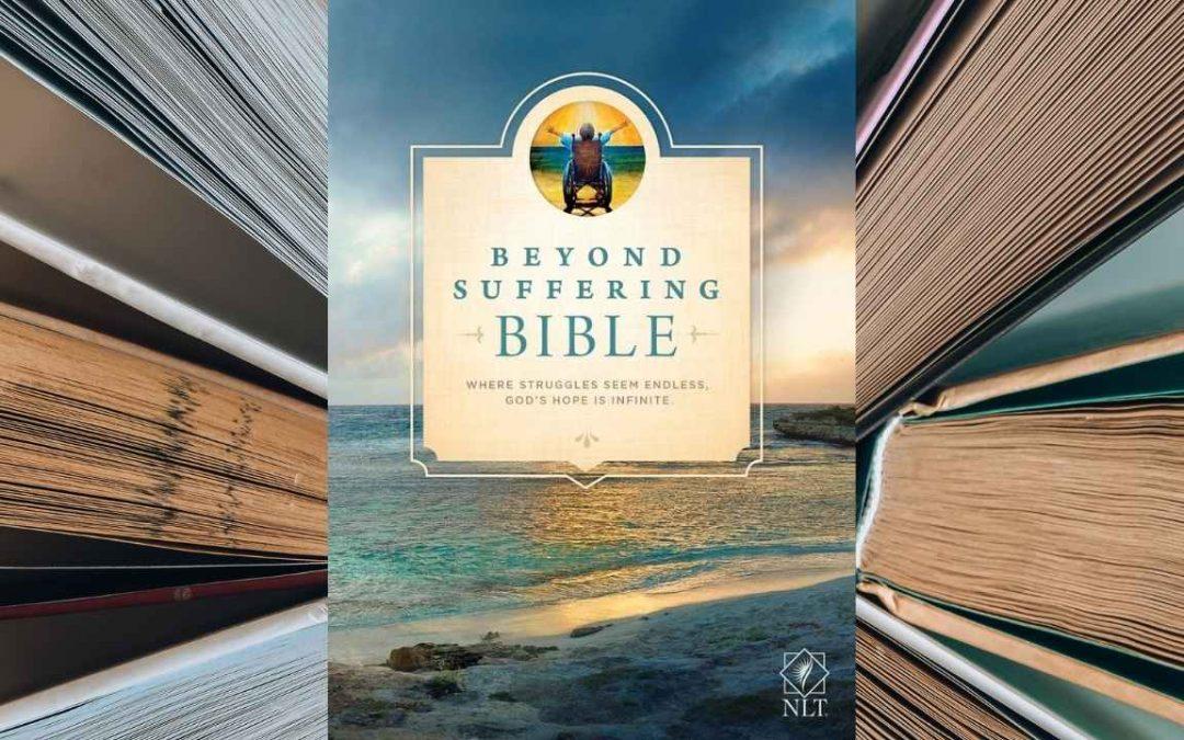 Beyond Suffering Bible   Joni Eareckson Tada   BRETT'S PICKS