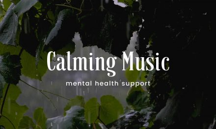 relaxing and calming music for your anxious body | mental health support