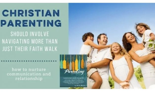 Christian Parenting Should Involve More than Influencing Your Kids' Faith Walk