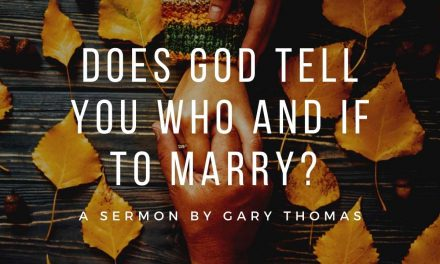 Does God Tell You Who and If to Marry?   Gary Thomas   Great Dating Advice